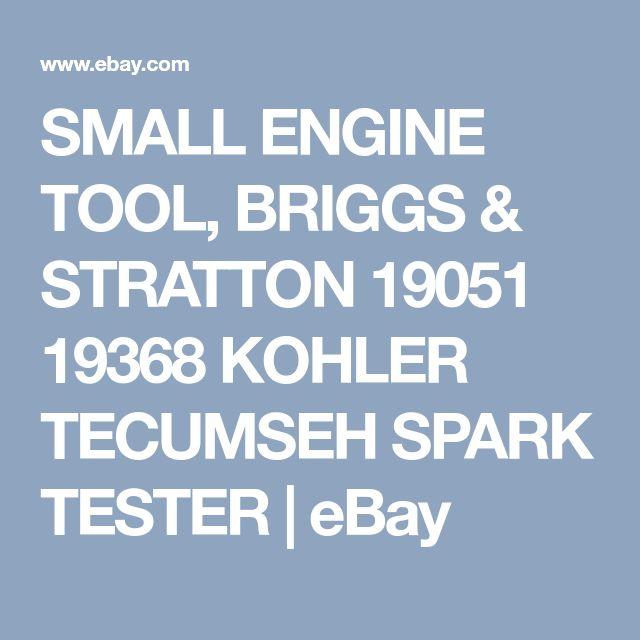 SMALL ENGINE TOOL, BRIGGS & STRATTON 19051 19368 KOHLER TECUMSEH SPARK TESTER | eBay