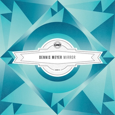Dennis Meyer - Mirror // Glance EP on GND Records.