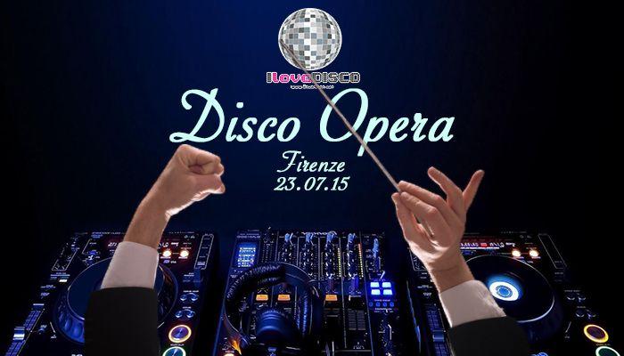 Disco Opera, l'evento WOW dell'estate 2015.  Un'unione tra sacro e profano, tra opera e disco music.  Tante sorprese e mistero per una serata indimenticabile firmata I love Disco.