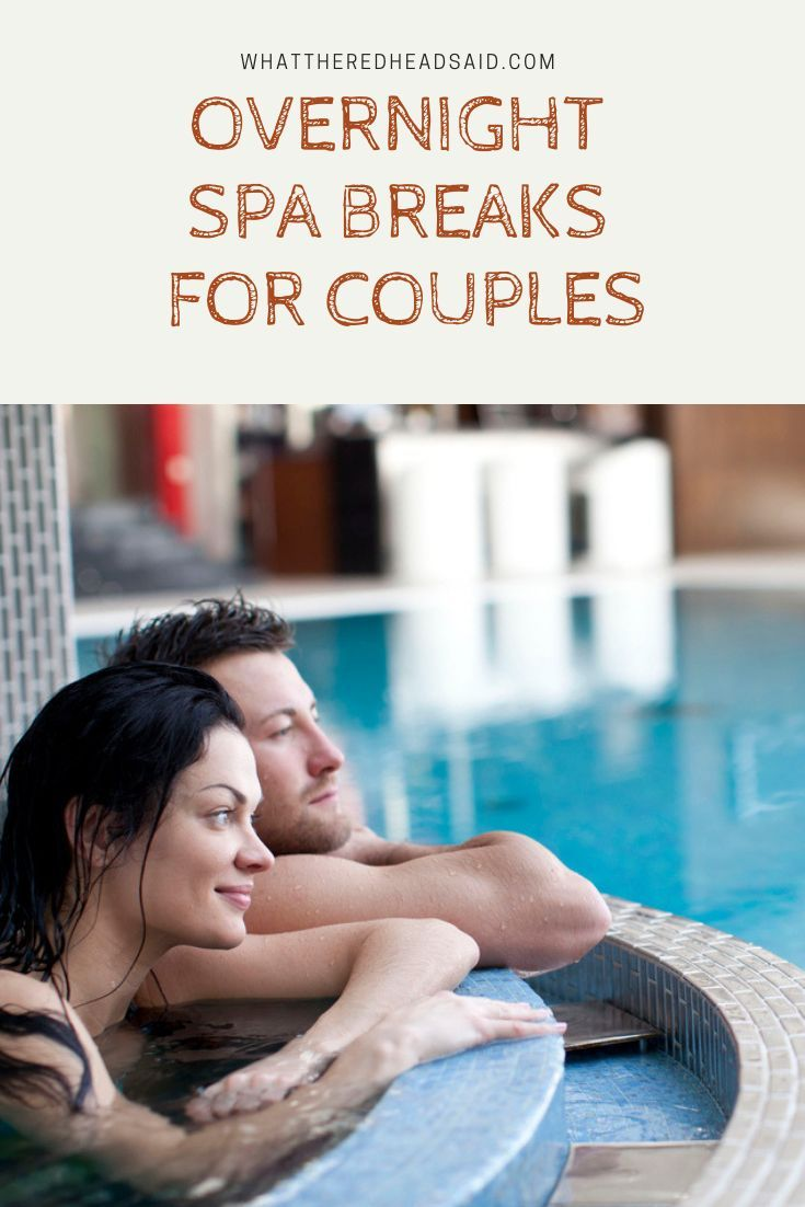 Overnight Spa Breaks For Couples Spa Breaks Couples Spa Couples Spa Day