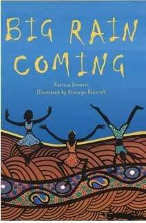 Australia unit-Big Rain Coming by Katrina Germein (Aussie author)