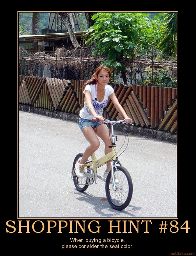 SHOPPING HINT #84:  When buying a bicycle, please consider the seat color.Laugh, Funny Pics, Funny Shit, Funny Pictures, Funnypictures, Funny Stuff, Humor, Bikes Seats, Funnystuff