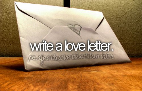 Write a Love Letter: Bucketlist, Hands Written, Buckets Lists, Wedding Day, Future Husband, Before I Die, Writing Letters, Snails Mail, Love Letters