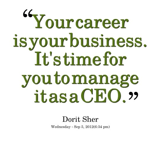 ... Quotes Inspiration, Career Quotes, Dorit Sherred, Career Motivation