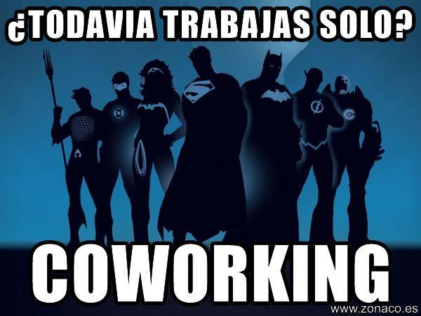 """¿Todavía trabajas solo? No te hagas el superheroe. Practica el #coworking y forma parte de """"la liga de la justicia"""" de los emprendedores..."""