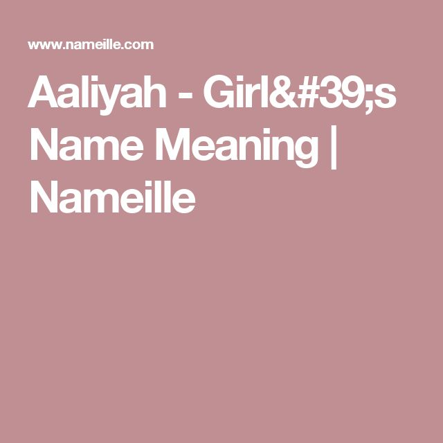 Aaliyah - Girl's Name Meaning | Nameille