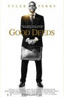 Read the Tyler Perry's Good Deeds movie synopsis, view the movie trailer, get cast and crew information, see movie photos, and more on Movies.com.