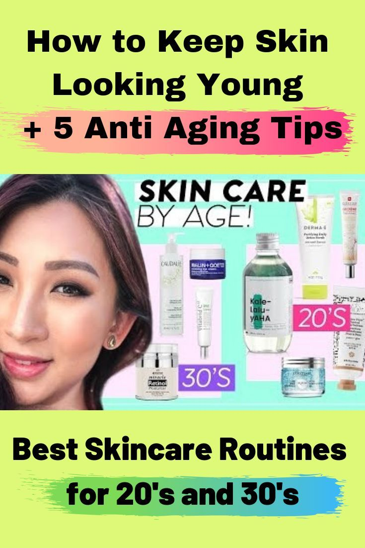 Best Skincare Routines For 20 S And 30 S How To Keep Skin Looking