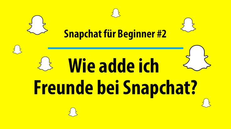 Wie adde ich Freunde bei Snapchat? How to add friends on Snapchat?