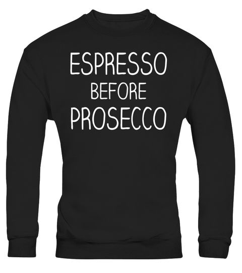 """# Espresso Before Prosecco White Wine Drink Coffee LOL T-shirt .  Special Offer, not available in shops      Comes in a variety of styles and colours      Buy yours now before it is too late!      Secured payment via Visa / Mastercard / Amex / PayPal      How to place an order            Choose the model from the drop-down menu      Click on """"Buy it now""""      Choose the size and the quantity      Add your delivery address and bank details      And that's it!      Tags: Espresso Then Prosecco…"""
