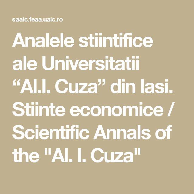 "Analele stiintifice ale Universitatii ""Al.I. Cuza"" din Iasi. Stiinte economice / Scientific Annals of the ""Al. I. Cuza"""