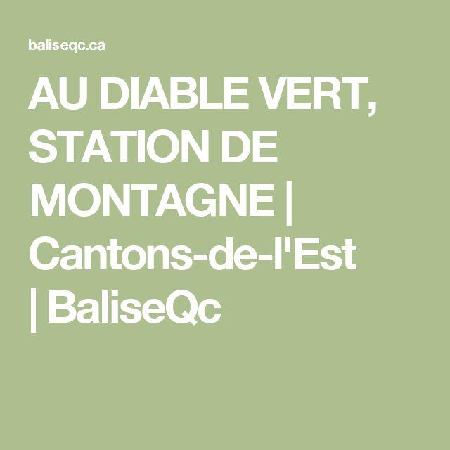 AU DIABLE VERT, STATION DE MONTAGNE | Cantons-de-l'Est |BaliseQc