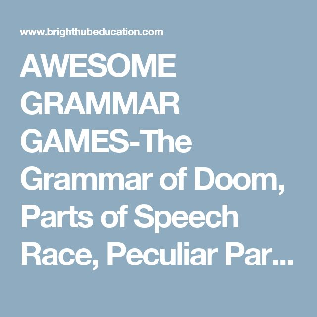 AWESOME GRAMMAR GAMES-The Grammar of Doom, Parts of Speech Race, Peculiar Pargraph, etc.