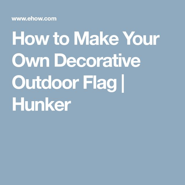 How to Make Your Own Decorative Outdoor Flag | Hunker