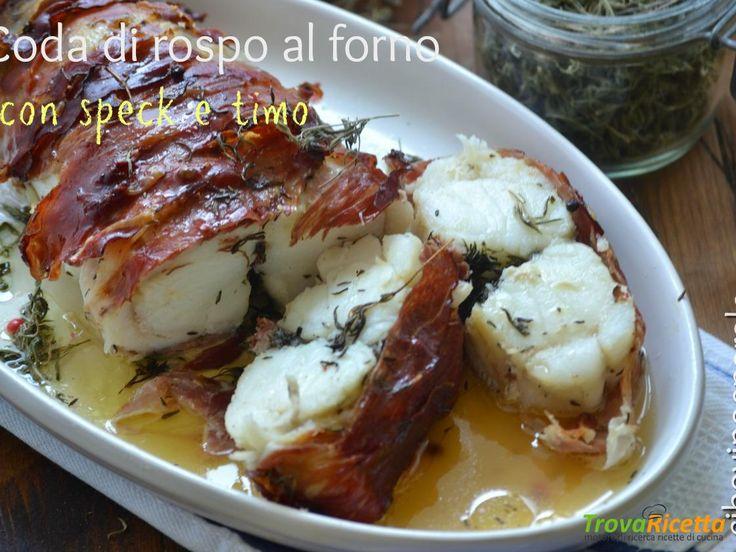 CODA DI ROSPO AL FORNO CON SPECK E TIMO  #ricette #food #recipes