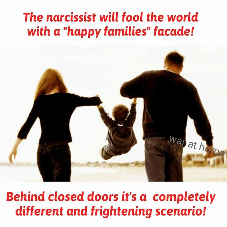 The narcissist will fool the whole world into thinking they're an exemplary family man. Meanwhile behind closed doors they are neglectful manipulative liars, usually leading a double life. The sad thing is that most people are fooled by their Hollywood performance! Learn more about narcissism.