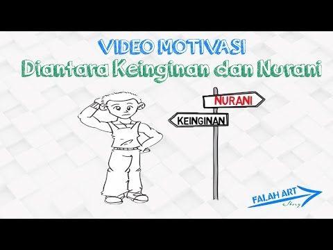 [Video Motivasi] Diantara Keinginan dan Nurani