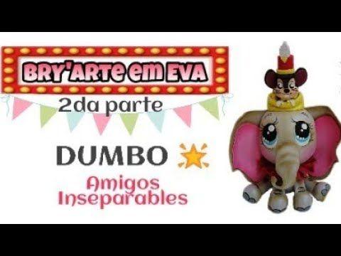Como hacer a Dumbo en Goma Eva DIY de como hacer a nuestro gran amigo Dumbo  en Goma Eva o Fofucho. Con moldes incluidos. Canal  BRY  arte em Eva  Materiales  ... ba1b86a4a81