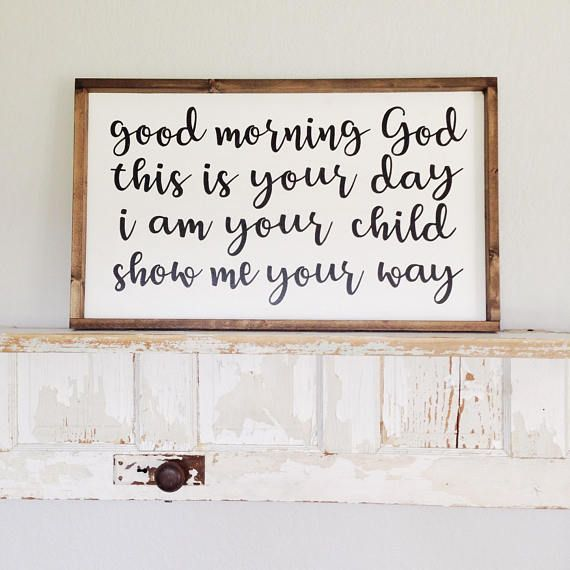 Good Morning Wood Sign God This is Your Day I Am Your Child