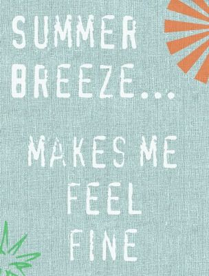 Summer Breeze. My husband LOVES this song!!!