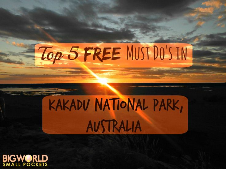 Top 5 Must-Dos in Kakadu National Park