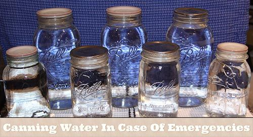 Canning Water In Case Of Emergencies Canning Water In Case Of Emergencies There are many ways for people to prepare for a natural disaster or unexpected emergency.