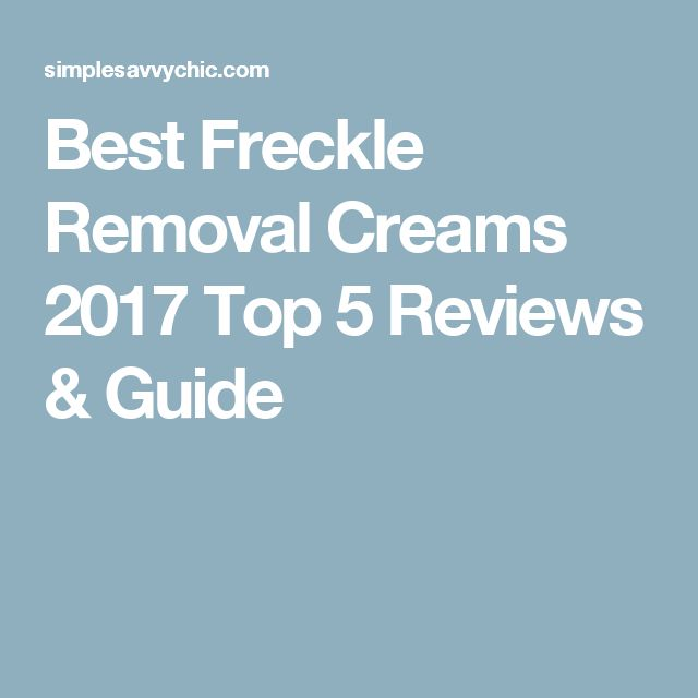 Best Freckle Removal Creams 2017 Top 5 Reviews & Guide
