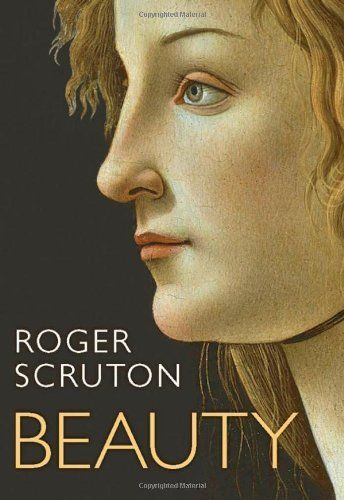 """Beauty, Roger Scruton 2009 (now reissued as """"Beauty: A Very Short Introduction"""") - Artists used to aim for beauty in their work, but no longer do. Our greatest living conservative philosopher explains why beauty in art matters. https://www.youtube.com/watch?v=bHw4MMEnmpc"""