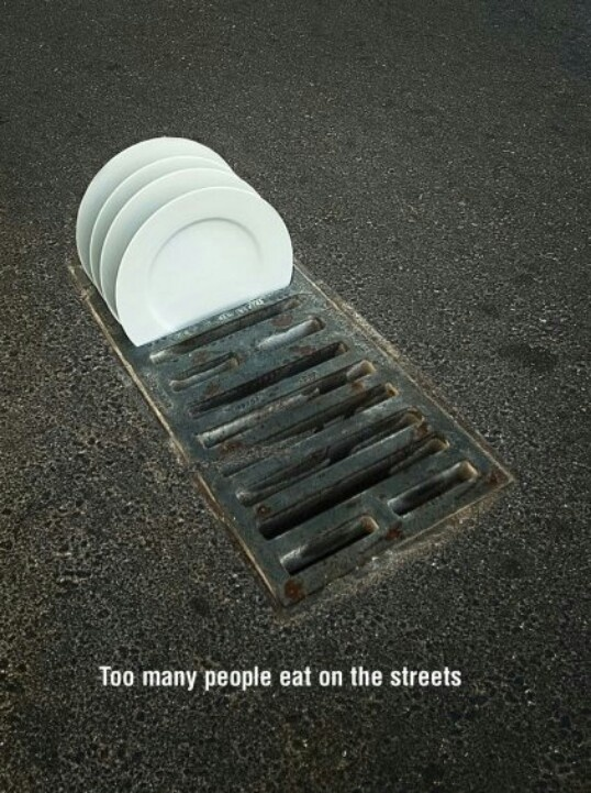 The realism in this photo is very inspiring and effective. The designer took two simple images, plates and a sewage grate, and combined then in a very sad and real way. The color scheme aides the overall design and keeps a sense of realism. The text at the bottom of the screen seals the final message that the designer is trying to get across.
