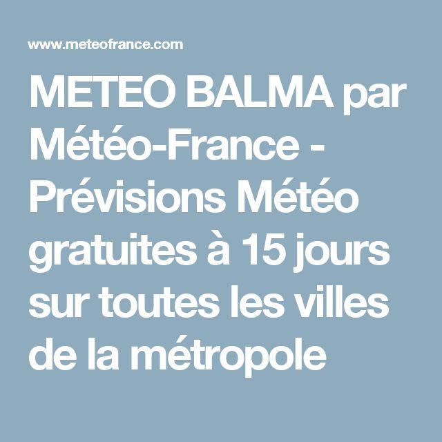 METEO BALMA par Météo-France - Prévisions Météo gratuites à 15 jours sur toutes les villes de la métropole
