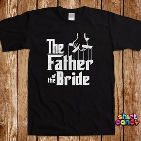 (TRNSFR) The Father of the Bride T shirt Funny Wedding Party Bachelor Stag Tee Groomsmen Bachelorette Bridal Parody Groom Gag Joke Cool Gifts For Him by ShirtCandy on Etsy https://www.etsy.com/listing/199484198/the-father-of-the-bride-t-shirt-funny