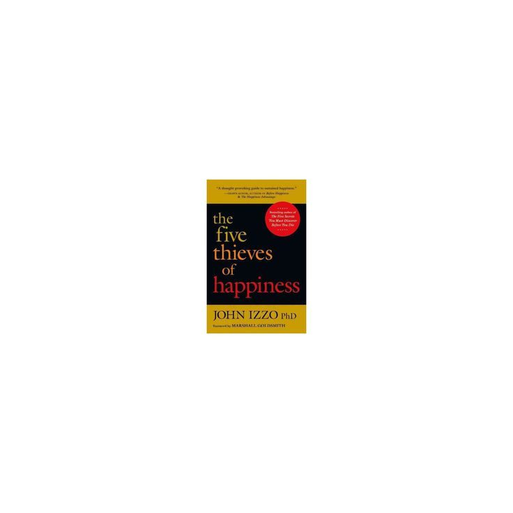Five Thieves of Happiness (Paperback) (Ph.d. John Izzo)