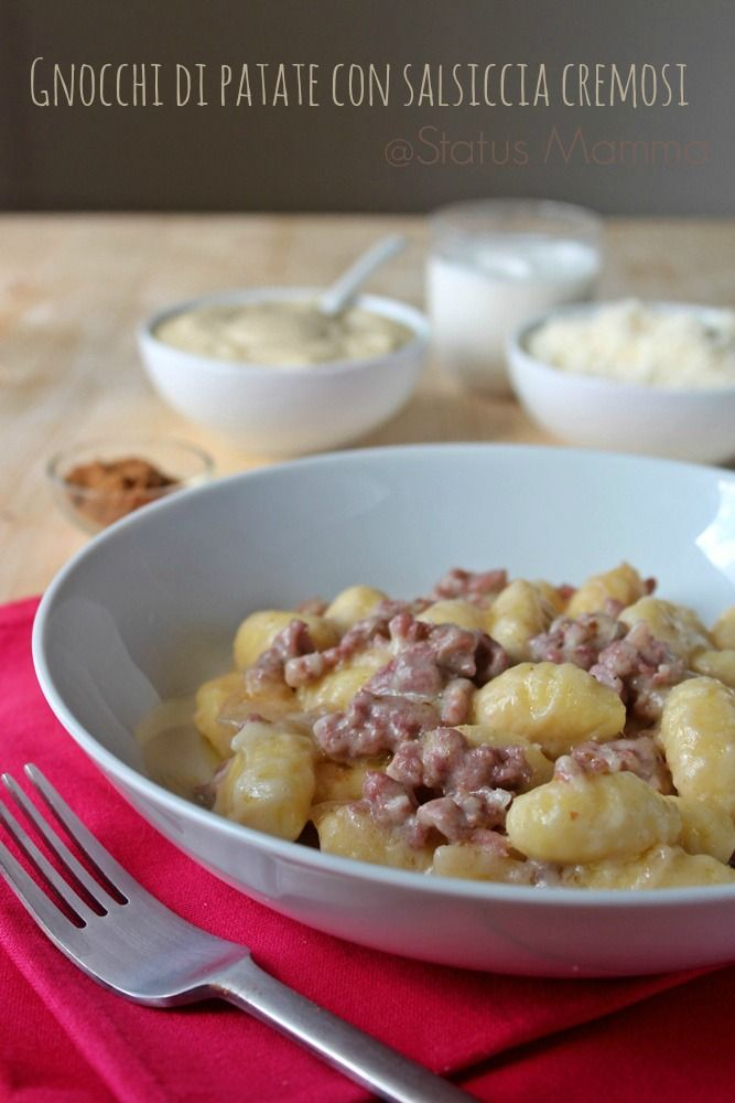 Gnocchi di patate con salsiccia cremosi | Status mamma