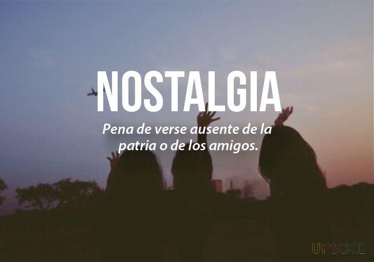 20 palabras más bonitas del idioma español (II) Nostalgia.