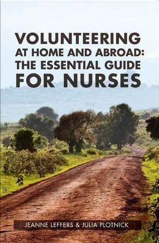Volunteering at Home and Abroad: The Essential Guide for Nurses by Jeanne Leffers, http://www.amazon.com/dp/1930538987/ref=cm_sw_r_pi_dp_Uvk5qb0TRCGR7