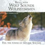 Relax with Wolf Sounds - Wolfsstimmen [CD]