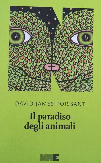 Il paradiso degli animali   David James Poissant