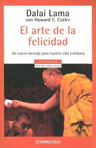 """""""El Arte de la Felicidad"""" del Dalai Lama con Howard.C Cutler"""