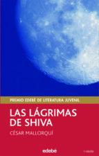 las lagrimas de shiva (premio edebe 2002 de literatura juvenil) ( 7ª ed.)-cesar mallorqui-9788423675104