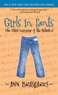 Girls in Pants The Third Summer of the Sisterhood (Sisterhood of Traveling Pants, Book 3) by Ann Brashares -