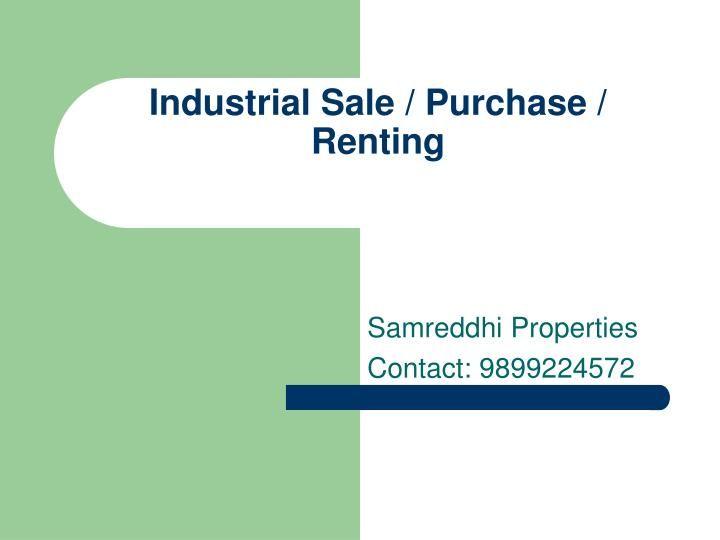 Industrial property in noida  for sale and rent  samreddhi properties 9899224572
