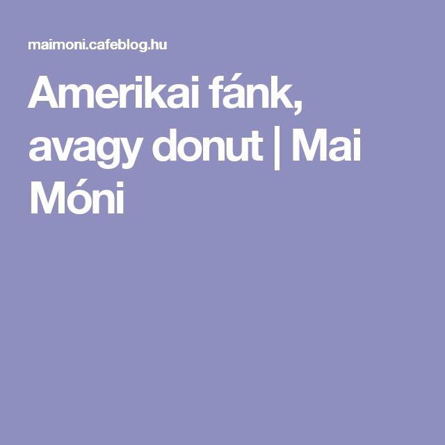 Amerikai fánk, avagy donut | Mai Móni