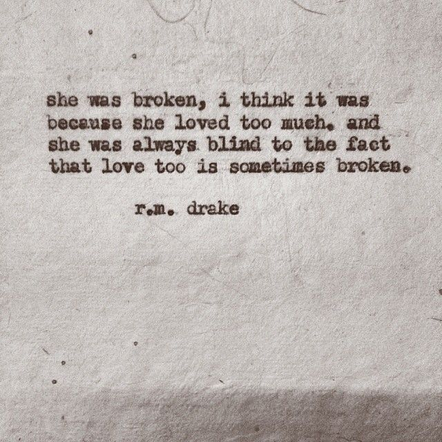 ... fact that love too is sometimes broken