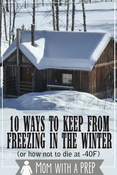 10 Ways to Keep from Freezing in the Winter ... or how not to die at 40 below!  Guest post by Rhonda Van Zandt @ {Mom with a Prep}