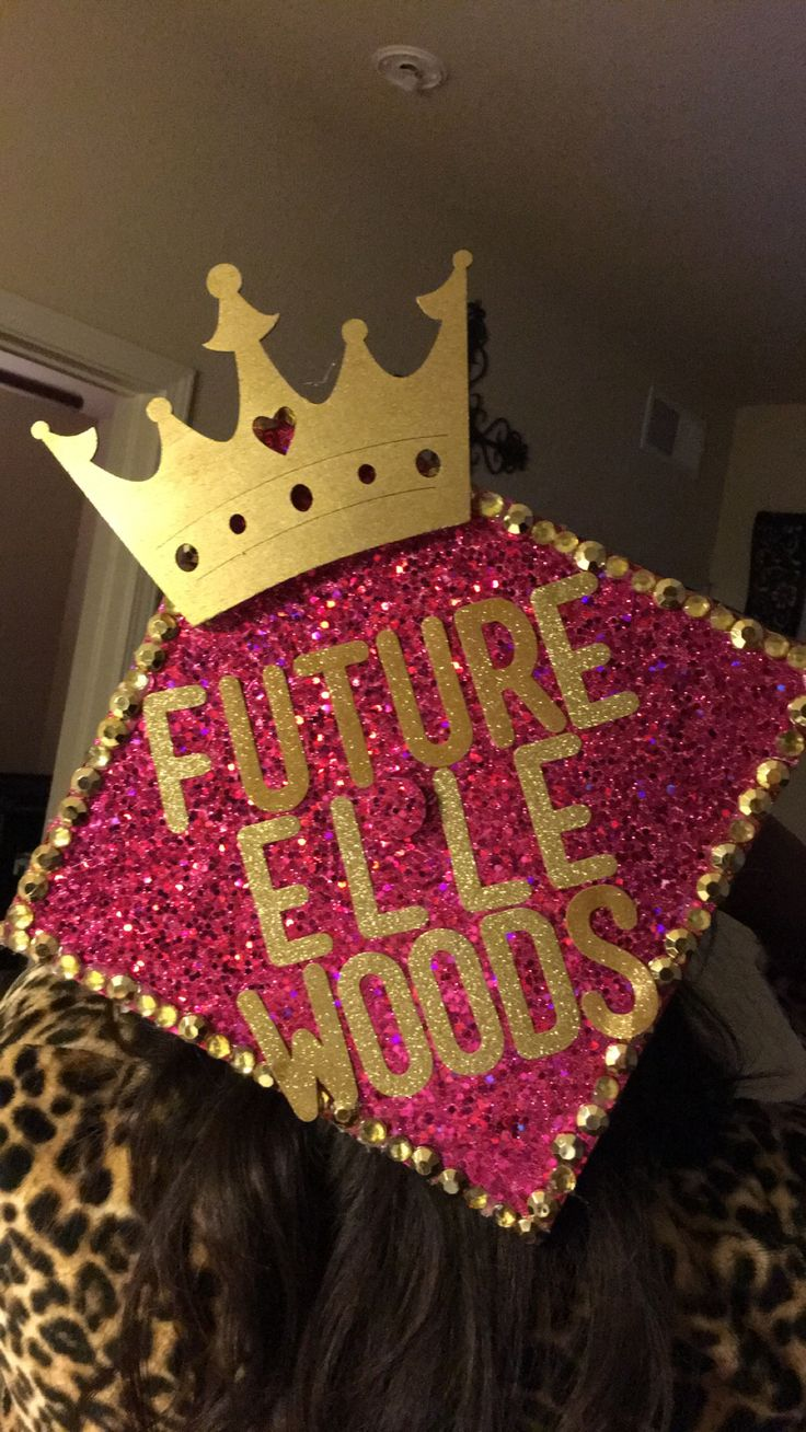 My college graduation cap inspired by my acceptance into law school and my admiration of Elle Woods