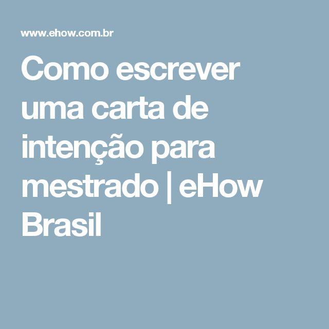 Como escrever uma carta de intenção para mestrado   eHow Brasil
