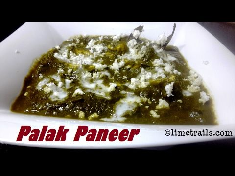 Perfect Palak Paneer Recipe / Cottage Cheese in Spinach Gravy / Indian C...