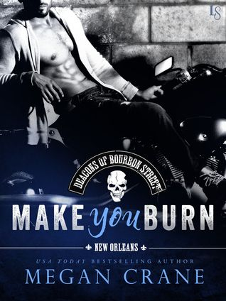 Virtual Book Tour & Giveaway For Make Me Burn (Deacons of Bourbon Street, #1) By Megan Crane