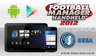 Football Manager Handheld 2012 for Android launched on April 11th.