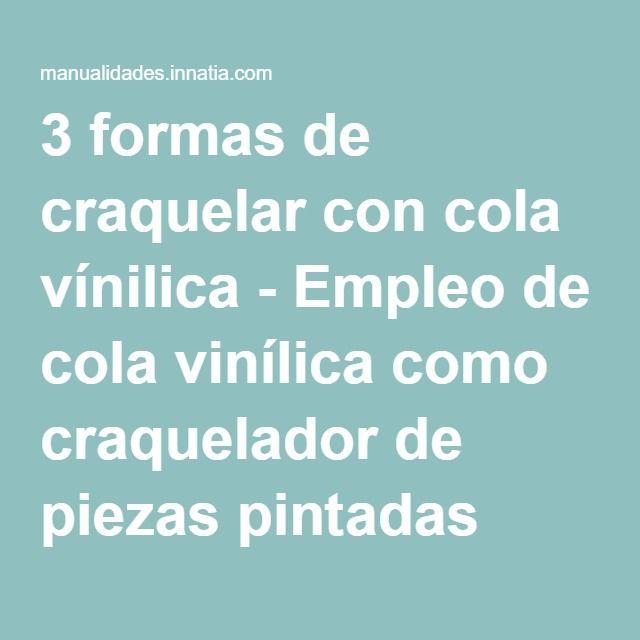 3 formas de craquelar con cola vínilica - Empleo de cola vinílica como craquelador de piezas pintadas con látex